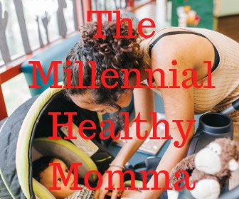 The Millennal Healthy Momma- spending time with the family is important.
