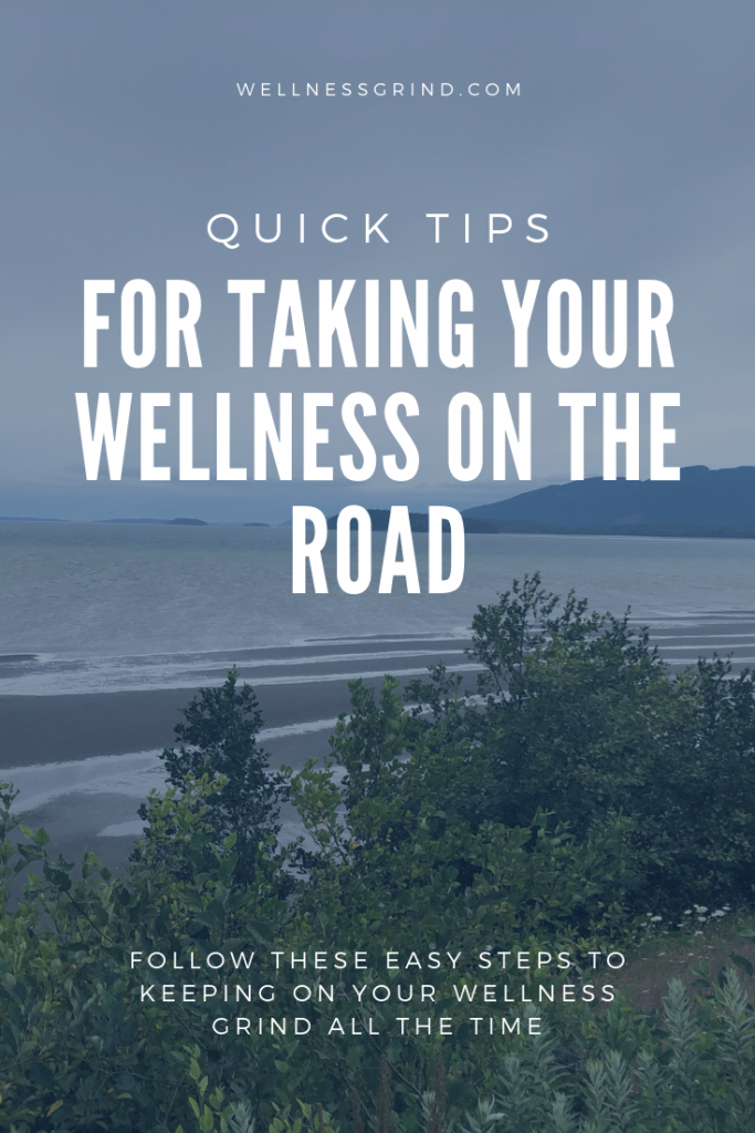 Quick tips for maintaining your wellness while traveling